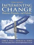 Implementing Change: Patterns, Principles, and Potholes (3rd Edition)