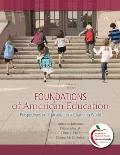 Foundations of American Education: Perspectives on Education in a Changing World (15th Edition) (MyEducationLab