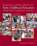 Foundations and Best Practices in Early Childhood Education: History, Theories and Approaches to Learning (2nd Edition) (MyEducationLab Series)