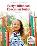 Early Childhood Education Today (12th Edition) (MyEducationLab Series)