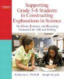 Supporting Grade 5-8 Students in Constructing Explanations in Science: The Claim, Evidence, ...