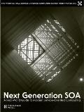 Next Generation SOA: A Real-World Guide to Modern Service-Oriented Computing