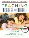 Teaching Language and Literacy: Preschool Through the Elementary Grades (4th Edition) (MyEducationLab Series)