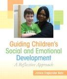 Guiding Children's Social and Emotional Development : A Reflective Approach
