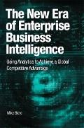 Enterprise Business Intelligence: Using Data to Achieve a Global Competitive Advantage