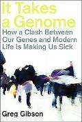 It Takes a Genome: How a Clash Between Our Genes and Modern Life Is Making Us Sick
