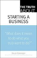 The Truth About Starting a Business