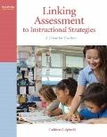 Linking Assessment to Instructional Strategies: A Guide f