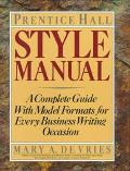 Prentice Hall Style Manual: A Complete Guide with Model Formats for Every Business Writing