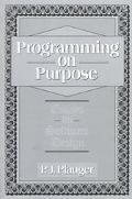 Programming on Purpose Essays on Software Design