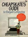 The Cheapskate's Guide to Bargain Computing: With CDROM
