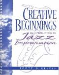 Creative Beginnings An Introduction to Jazz Improvisation