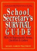 School Secretary's Survival Guide: With Reproducible Letters, Forms and Checklists - Muriel ...