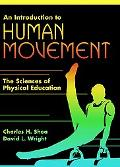 Introduction to Human Movement The Sciences of Physical Education