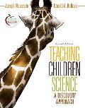 Teaching Children Science: A Discovery Approach (with MyEducationLab)