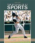 Economics of Sports, The (4th Edition) (Pearson Series in Economics)
