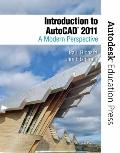 Introduction to AutoCAD 2011: A Modern Perspective (New Autodesk Education Press)