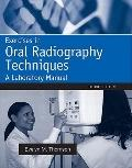 Exercises in Oral Radiography Techniques : A Laboratory Manual for Essentials of Dental Radiography
