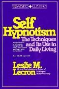 Self Hypnotism: The Technique and Its Use in Daily Living