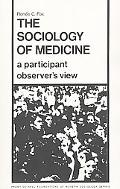 Sociology of Medicine A Participant Observer's View