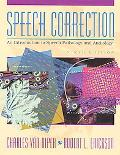 Speech Correction An Introduction to Speech Pathology and Audiology