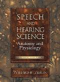 Speech and Hearing Science Anatomy and Physiology