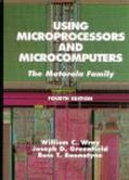 Using Microprocessors and Microcomputers The Motorola Family