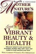 Mother Nature's Guide to Vibrant Beauty and Health - Myra Cameron - Hardcover - REVISED & EX...