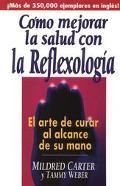 Como Mejorar la Salud Con la Reflexologia: El Arte de Curar Al Alcance de Su Mano - Mildred ...