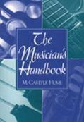 Musician's Handbook A Guide to Music Fundamentals, Hearing and Performing Music, Reading and...