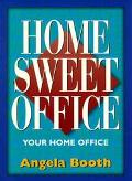 Home Sweet Office : Your Home Office
