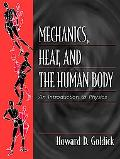 Mechanics, Heat, and the Human Body