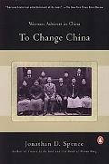 To Change China Western Advisers in China, 1620-1960
