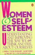 Women And Self-esteem Understanding and Improving the Way we think and feel about ourselves