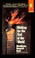 Waiting for the End of the World - Madison Smartt Bell - Paperback