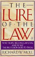 Lure of the Law Why People Become Lawyers and What the Profession Does to Them