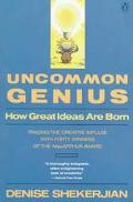 Uncommon Genius How Great Ideas Are Born
