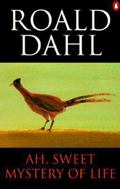 Ah, Sweet Mystery of Life The Country Stories of Roald Dahl
