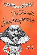 Friendly Shakespeare A Thoroughly Painless Guide to the Best of the Bard