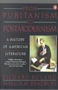 From Puritanism to Postmodernism A History of American Literature