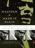 Malcolm X:make it Plain