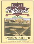 Lost Ballparks: A Celebration of Baseball's Legendary Fields - Lawrence S. Ritter - Paperback