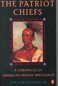 Patriot Chiefs A Chronicle of American Indian Resistance