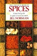 Complete Book of Spices: A Practical Guide to Spices and Aromatic Seeds - Jill Norman - Pape...