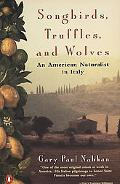 Songbirds, Truffles, and Wolves An American Naturalist in Italy