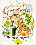 Budget Gardener: Twice the Garden for Half the Price - Maureen Gilmer - Paperback