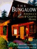 Bungalow : America's Arts and Crafts Home