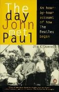 Day John Met Paul: An Hour-by-Hour Account of How the Beatles Began