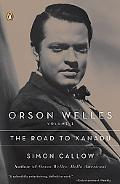 Orson Welles The Road to Xanadu