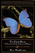 Cloud Forest A Chronicle of the South American Wilderness